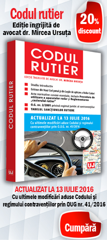 Codul rutier. Actualizat la 13 iulie 2016
