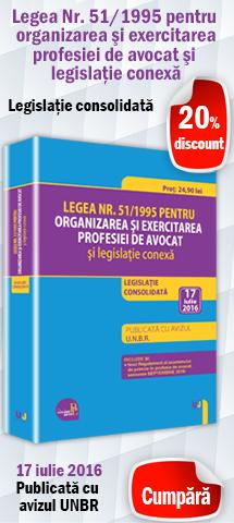 Legea nr. 51/1995 pentru organizarea si exercitarea profesiei de avocat si legislatie conexa - 17 iulie 2016