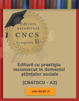 Editura acreditata CNCS si CNATDCU, cu prestigiu recunoscut in domeniul stiintelor sociale Pro Unviersitaria