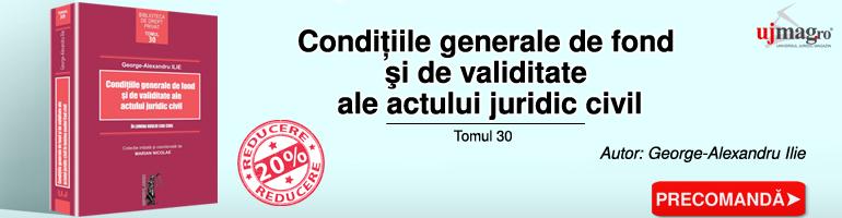 Conditiile generale de fond si de validitate ale actului juridic civil