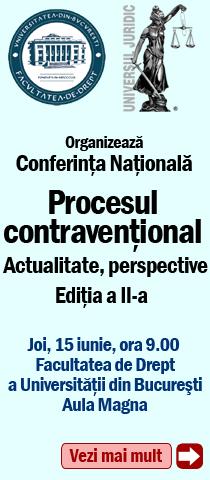 Invitatie la cea de-a II-a editie a Conferintei Procesul contraventional – actualitate, perspective
