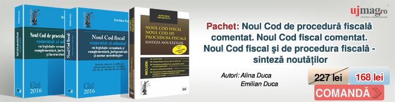 Emilian Duca, Alina Duca - PACHET: Noul Cod de procedura fiscala comentat. Noul Cod fiscal comentat. Noul Cod fiscal si de procedura fiscala - sinteza noutatilor