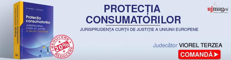 Protectia consumatorilor – Jurisprudenta Curtii de Justitie a Uniunii Europene