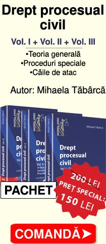 Oferta pachet Drept procesual civil. Vol. I + II + III. Teoria generala. Proceduri speciale. Caile de atac